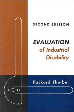 Evaluation of Industrial Disability Prepared by the Committee of the California Medical Association and Industrial Accident Commission of the State of California for Standardization of Joint Measures in Industrial Injury Cases 2nd edition cover