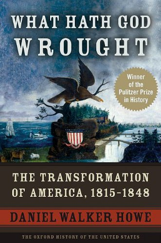 What Hath God Wrought The Transformation of America, 1815-1848  2009 edition cover