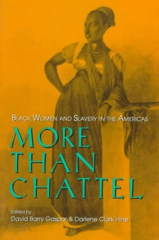 More Than Chattel Black Women and Slavery in the Americas N/A edition cover