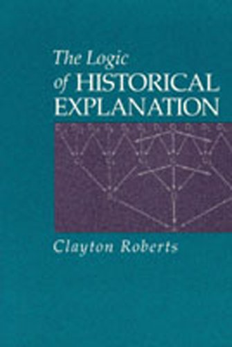 Logic of Historical Explanation   1996 edition cover