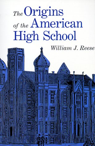 Origins of the American High School   1999 9780300079432 Front Cover