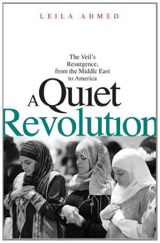 Quiet Revolution The Veil's Resurgence, from the Middle East to America  2012 edition cover