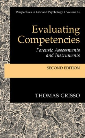 Evaluating Competencies Forensic Assessments and Instruments 2nd 2003 (Revised) 9780306473432 Front Cover