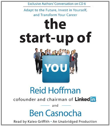 The Start-up of You: Adapt to the Future, Invest in Yourself, and Transform Your Career  2012 edition cover