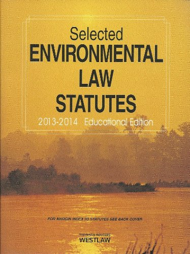 Selected Environmental Law Statutes, 2013-2014: Educational Edition  2013 9780314658432 Front Cover