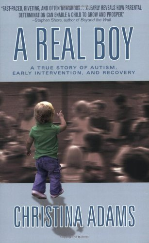 Real Boy A True Story of Autism, Early Intervention, and Recovery  2005 9780425202432 Front Cover