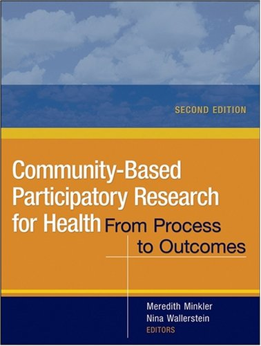 Community-Based Participatory Research for Health From Process to Outcomes 2nd 2008 edition cover