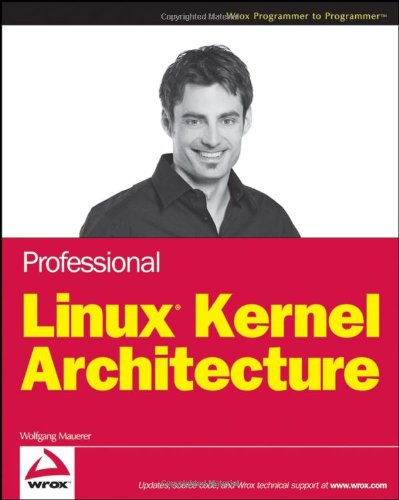 Professional Linux Kernel Architecture   2008 edition cover