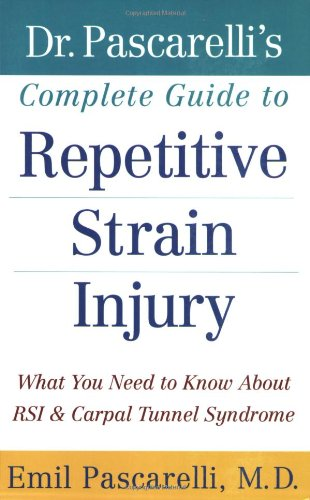 Dr. Pascarelli's Complete Guide to Repetitive Strain Injury What You Need to Know about RSI and Carpal Tunnel Syndrome  2004 edition cover