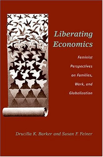 Liberating Economics Feminist Perspectives on Families, Work, and Globalization  2004 edition cover