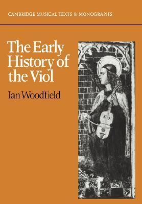 Early History of the Viol  N/A 9780521357432 Front Cover