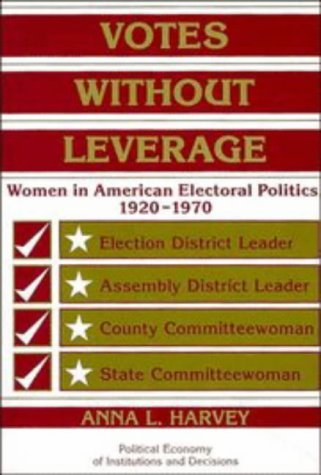 Votes Without Leverage Women in American Electoral Politics, 1920-1970  1998 edition cover
