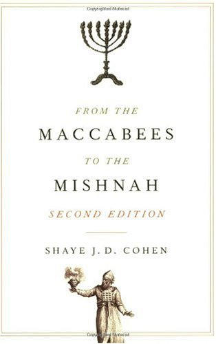 From the Maccabees to the Mishnah  2nd 2006 9780664227432 Front Cover