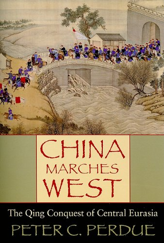 China Marches West The Qing Conquest of Central Eurasia  2005 edition cover
