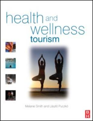 Health and Wellness Tourism   2009 9780750683432 Front Cover