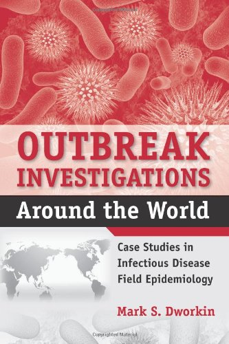 Outbreak Investigations Around the World Case Studies in Infectious Diesease Field Epidemiology  2010 edition cover