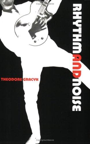Rhythm and Noise An Aesthetics of Rock N/A edition cover