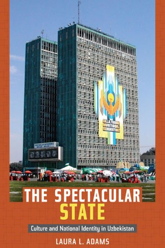 Spectacular State Culture and National Identity in Uzbekistan  2010 edition cover