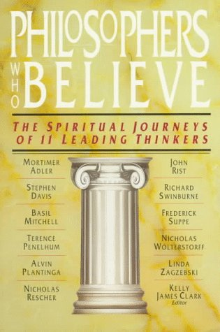 Philosophers Who Believe The Spiritual Journeys of 11 Leading Thinkers Reprint edition cover