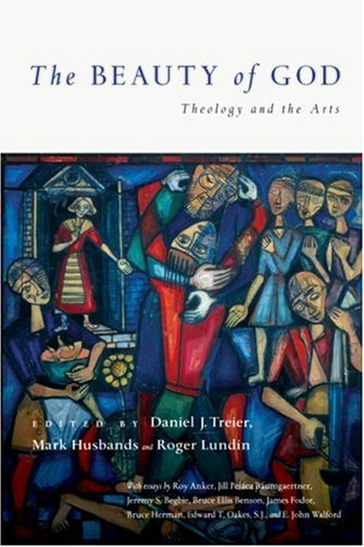 Beauty of God Theology and the Arts  2007 edition cover