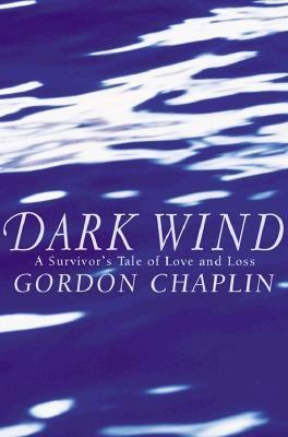 Dark Wind A Survivor's Tale of Love and Loss N/A 9780871137432 Front Cover