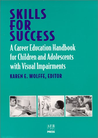 Skills for Success A Career Education Handbook for Children and Adolescents with Visual Impairments N/A edition cover