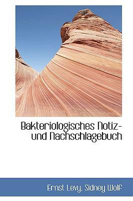 Bakteriologisches Notiz- Und Nachschlagebuch:   2009 edition cover