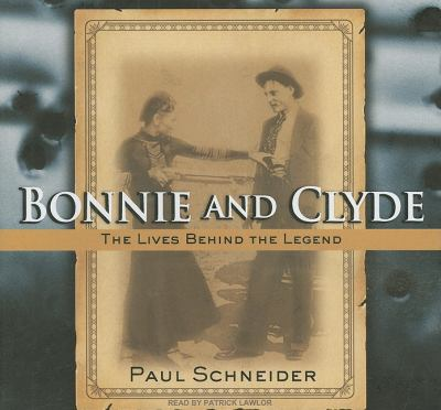 Bonnie and Clyde: The Lives Behind the Legend, Library Edition  2009 9781400141432 Front Cover
