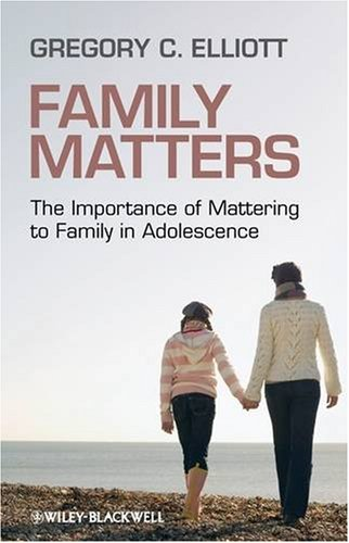 Family Matters The Importance of Mattering to Family in Adolescence  2009 9781405162432 Front Cover