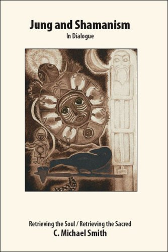 Jung and Shamanism in Dialogue: Retrieving the Soul / Retrieving the Sacred 1st 2007 edition cover