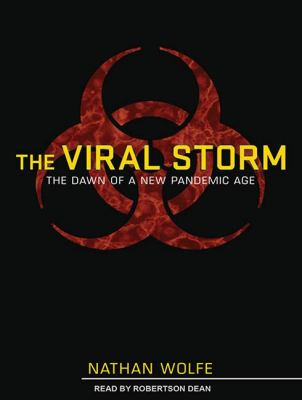 The Viral Storm: The Dawn of a New Pandemic Age Library Edition  2011 edition cover