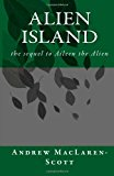 Alien Island The Story of Aileen the Alien Continues N/A 9781483986432 Front Cover