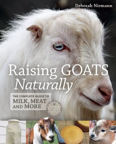 Raising Goats Naturally The Complete Guide to Milk, Meat and More N/A 9781550925432 Front Cover