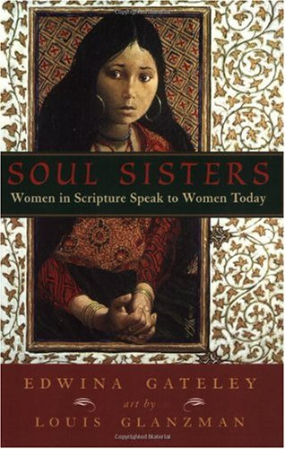 Soul Sisters Women in Scripture Speak to Women Today  2002 edition cover