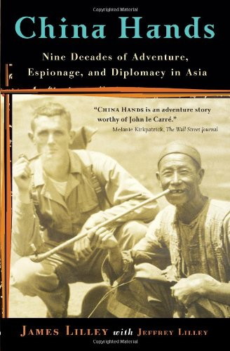 China Hands Nine Decades of Adventure, Espionage, and Diplomacy in Asia  2005 edition cover
