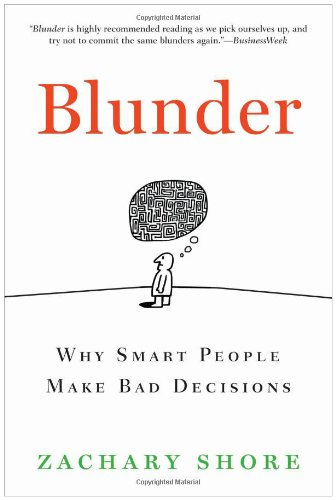 Blunder Why Smart People Make Bad Decisions N/A edition cover