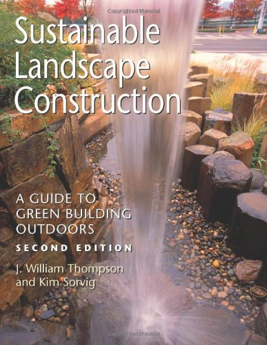 Sustainable Landscape Construction A Guide to Green Building Outdoors 2nd 2008 edition cover