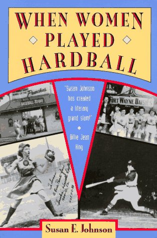 When Women Played Hardball  N/A 9781878067432 Front Cover