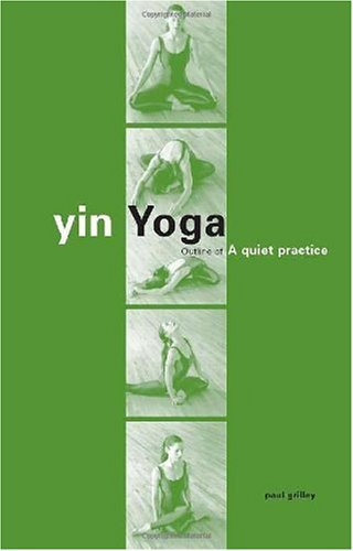 Yin Yoga Outline of a Quiet Practice  2002 edition cover