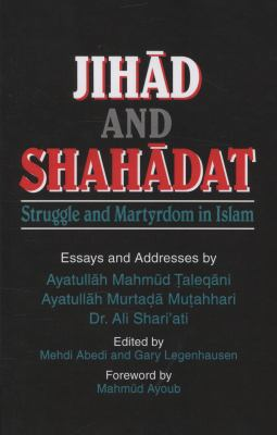 Jihad and Shahadat Struggle and Martyrdom in Islam  1986 9781889999432 Front Cover