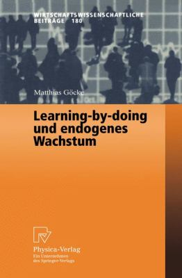 Learning-by-Doing und Endogenes Wachstum   2000 9783790813432 Front Cover