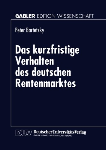 Kurzfristige Verhalten des Deutschen Rentenmarktes   1996 9783824464432 Front Cover