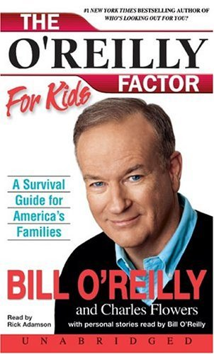 O'Reilly Factor for Kids : A Survival Guide for America's Families Unabridged 9780060738433 Front Cover
