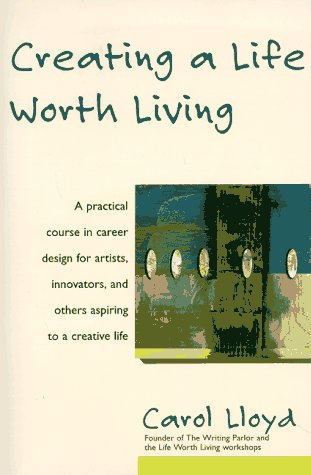 Creating a Life Worth Living  N/A edition cover