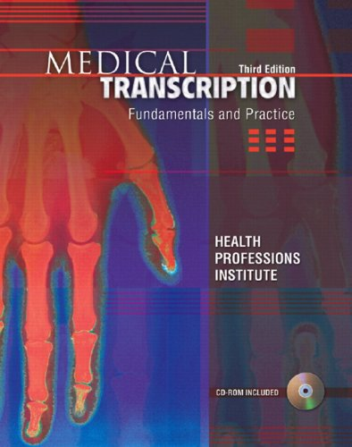 Medical Transcription Fundamentals and Practice 3rd 2007 (Revised) 9780131881433 Front Cover