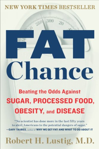 Fat Chance Beating the Odds Against Sugar, Processed Food, Obesity, and Disease N/A 9780142180433 Front Cover