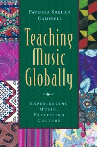 Teaching Music Globally Experiencing Music, Expressing Culture  2004 edition cover