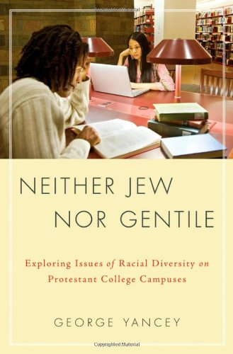 Neither Jew nor Gentile Exploring Issues of Racial Diversity on Protestant College Campuses  2010 edition cover