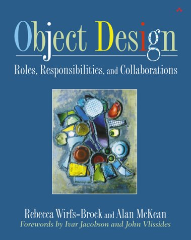 Object Design Roles, Responsibilities, and Collaborations  2003 edition cover