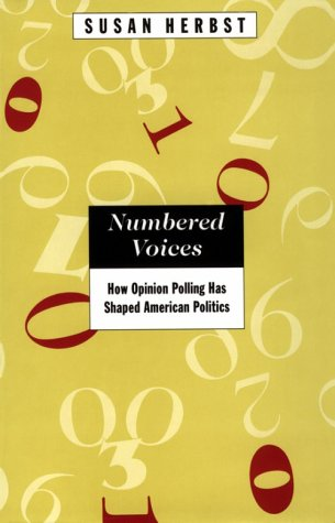 Numbered Voices How Opinion Polling Has Shaped American Politics N/A edition cover